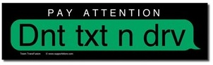 Don't Text And Drive Bumper Sticker